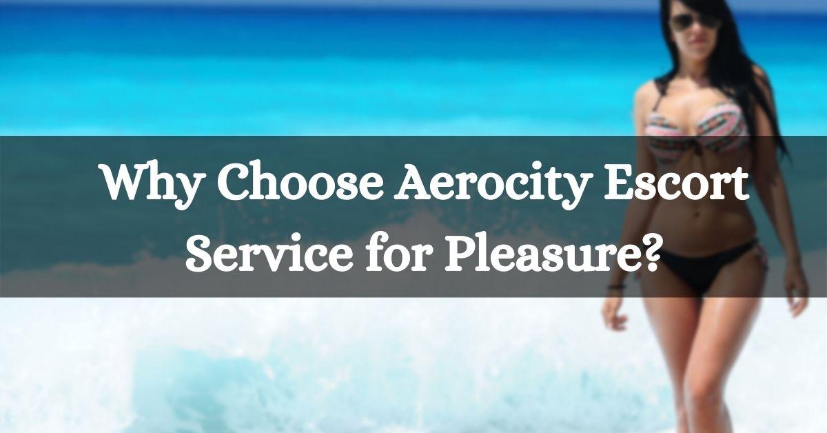Aerocity Escort Service for Pleasure